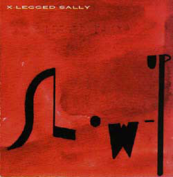 X-LEGGED SALLY - Slow Up cover