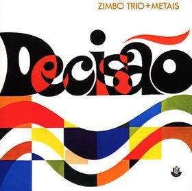 ZIMBO TRIO - Zimbo Trio + Metais : Decisão cover