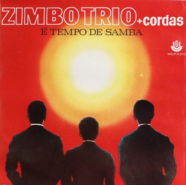 ZIMBO TRIO - Zimbo Trio + Cordas : É Tempo De Samba cover