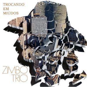 ZIMBO TRIO - Trocando Em Miúdos,A Tristeza Do Jeca... (aka Vivos Tocando Y Con Buena Salud) cover