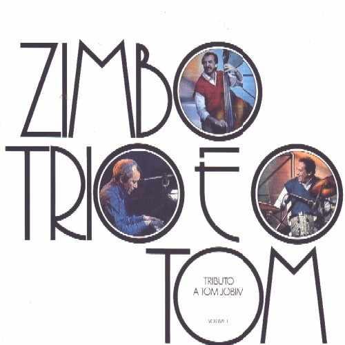ZIMBO TRIO - Zimbo Trio E O Tom (Tributo A Tom Jobim Vol. 01) cover