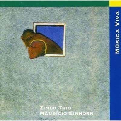ZIMBO TRIO - Zimbo Trio, Mauricio Einhorn : Música Viva cover